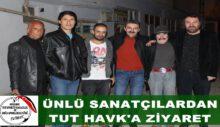 ÜNLÜ SANATÇILARDAN TUT HAVK'A ZİYARET