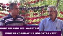 MUHTARLARIN SESİ GAZETESİ,MUHTAR KORKMAZ İLE RÖPORTAJ YAPTI